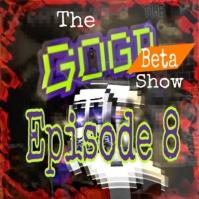 the gogp show 8